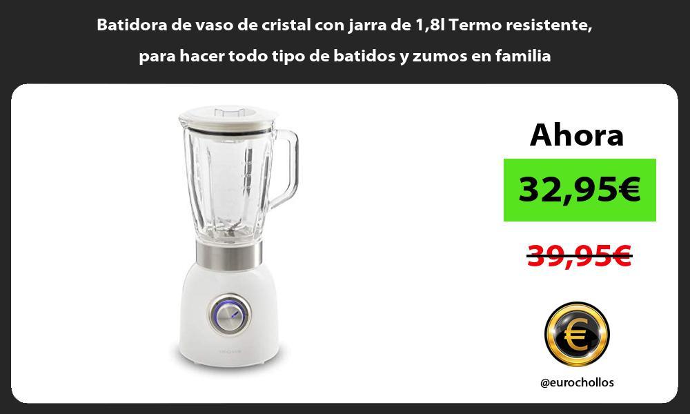 Batidora de vaso de cristal con jarra de 18l Termo resistente para hacer todo tipo de batidos y zumos en familia