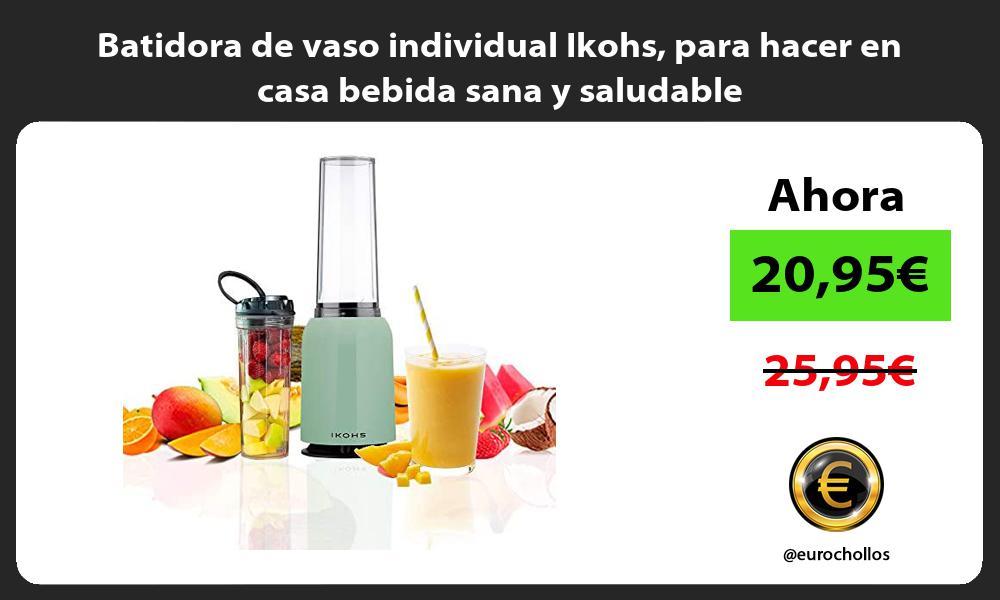 Batidora de vaso individual Ikohs para hacer en casa bebida sana y saludable