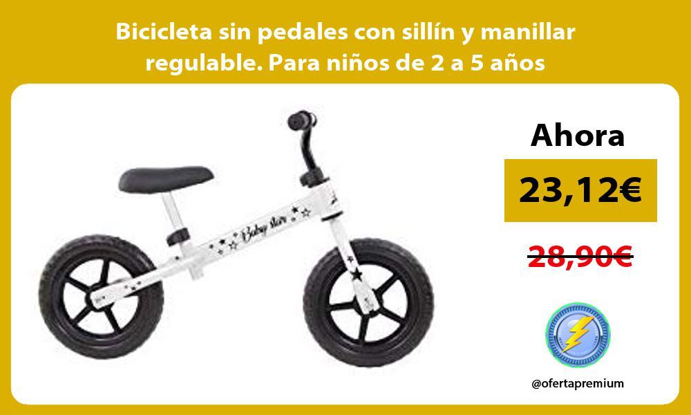 Bicicleta sin pedales con sillín y manillar regulable Para niños de 2 a 5 años
