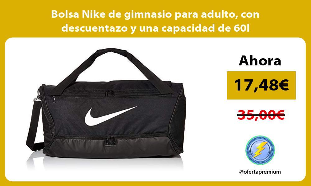 Bolsa Nike de gimnasio para adulto con descuentazo y una capacidad de 60l