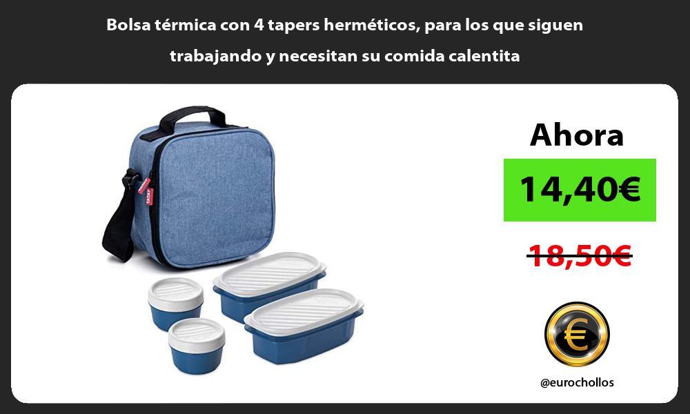 Bolsa térmica con 4 tapers herméticos para los que siguen trabajando y necesitan su comida calentita