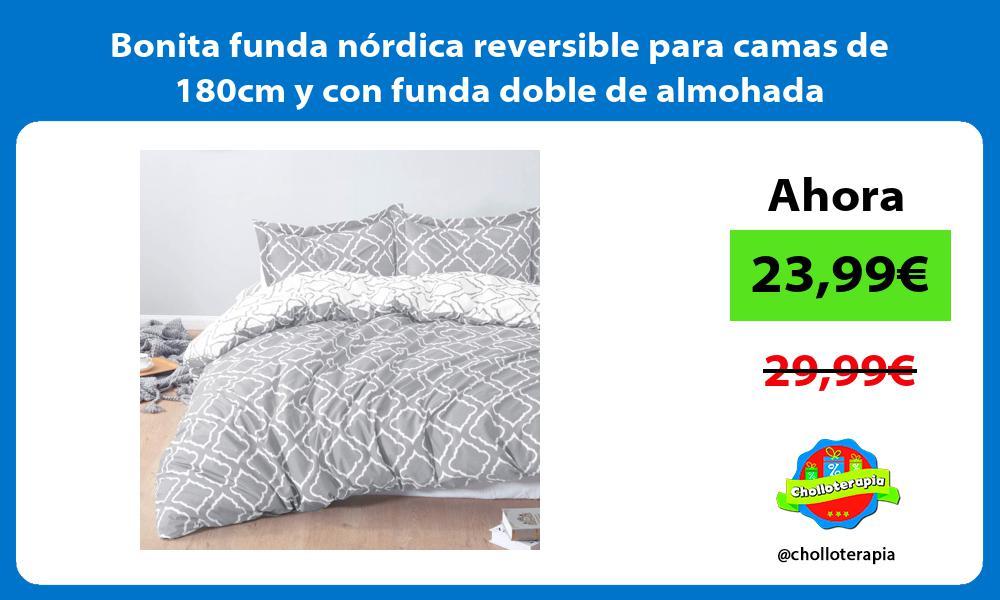 Bonita funda nórdica reversible para camas de 180cm y con funda doble de almohada