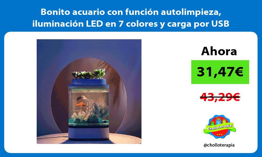 Bonito acuario con función autolimpieza iluminación LED en 7 colores y carga por USB