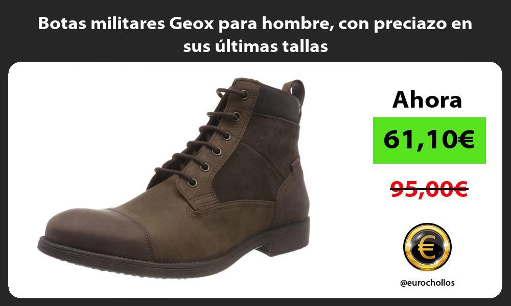 Botas militares Geox para hombre con preciazo en sus últimas tallas