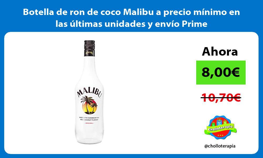 Botella de ron de coco Malibu a precio mínimo en las últimas unidades y envío Prime