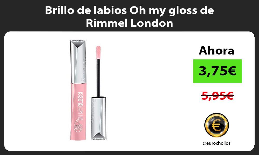 Brillo de labios Oh my gloss de Rimmel London