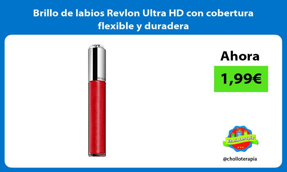 Brillo de labios Revlon Ultra HD con cobertura flexible y duradera