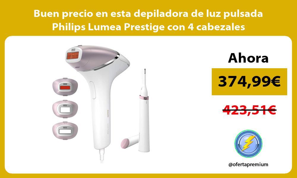Buen precio en esta depiladora de luz pulsada Philips Lumea Prestige con 4 cabezales