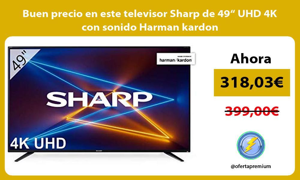 "Buen precio en este televisor Sharp de 49"" UHD 4K con sonido Harman kardon"