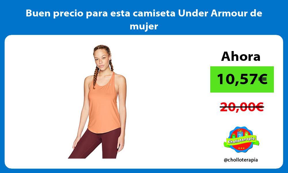 Buen precio para esta camiseta Under Armour de mujer