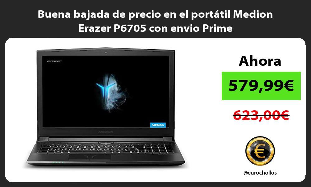 Buena bajada de precio en el portátil Medion Erazer P6705 con envio Prime