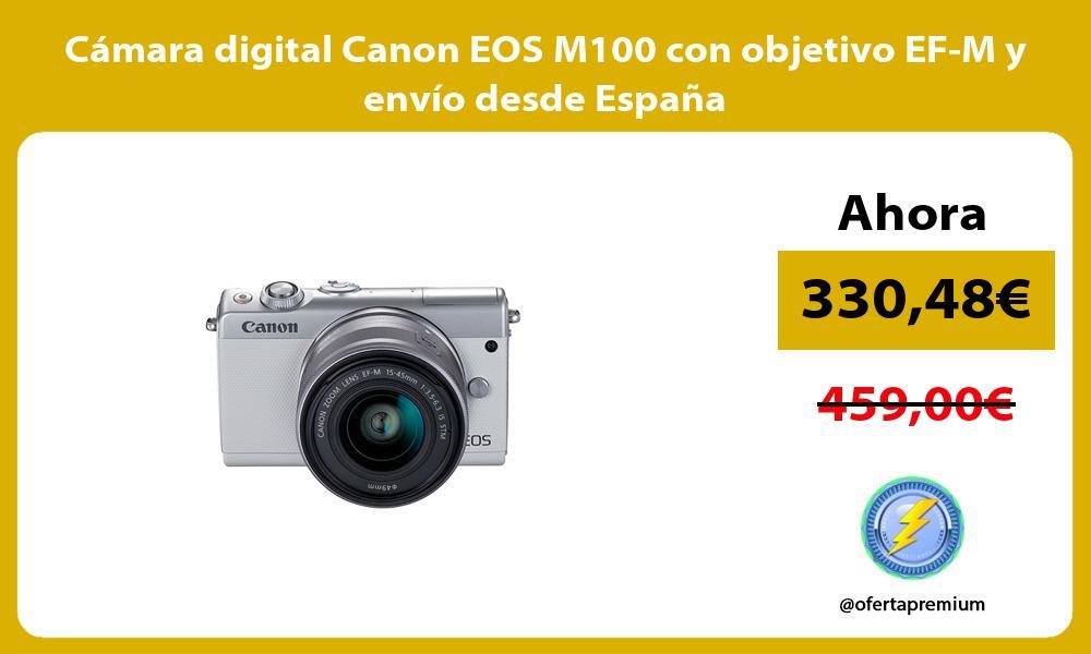 Cámara digital Canon EOS M100 con objetivo EF M y envío desde España