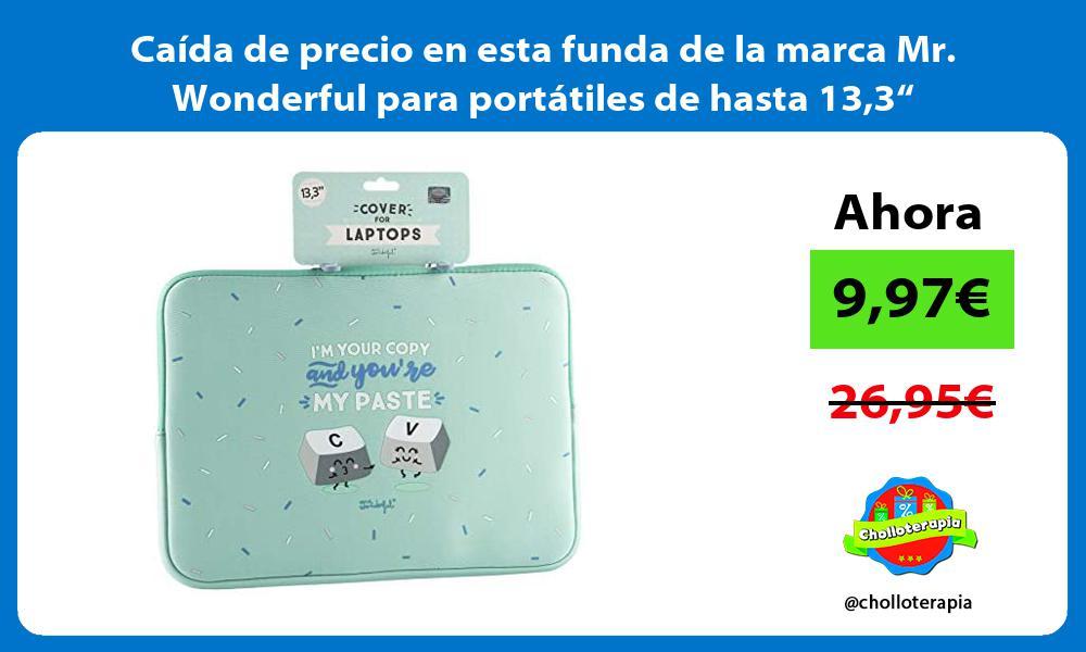 """Caída de precio en esta funda de la marca Mr Wonderful para portátiles de hasta 133"""""""
