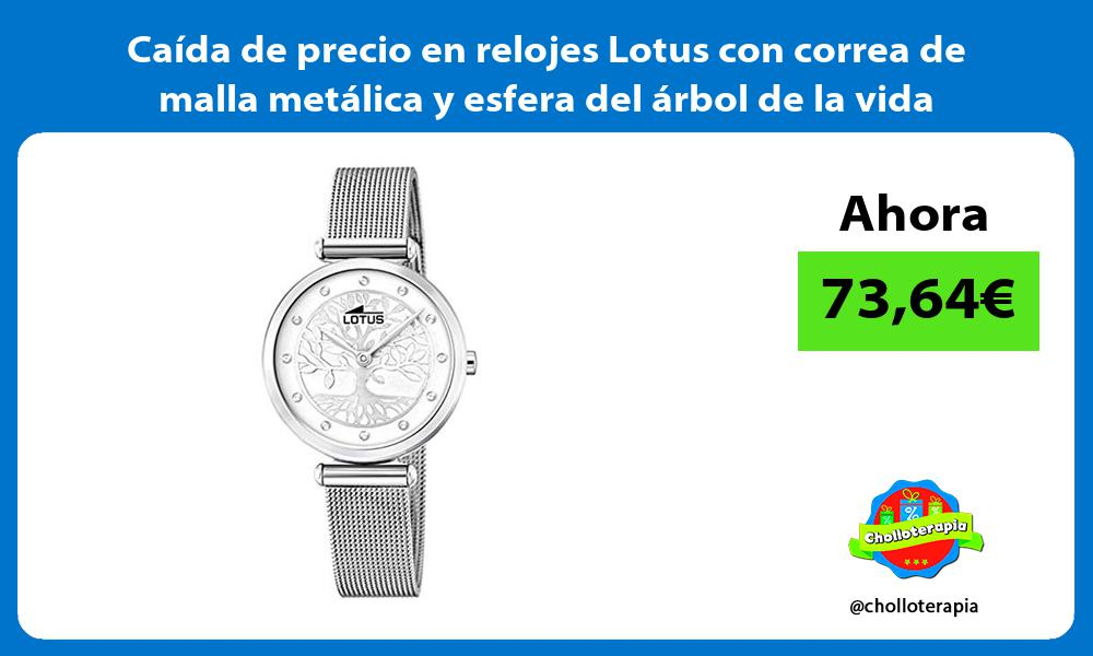 Caída de precio en relojes Lotus con correa de malla metálica y esfera del árbol de la vida