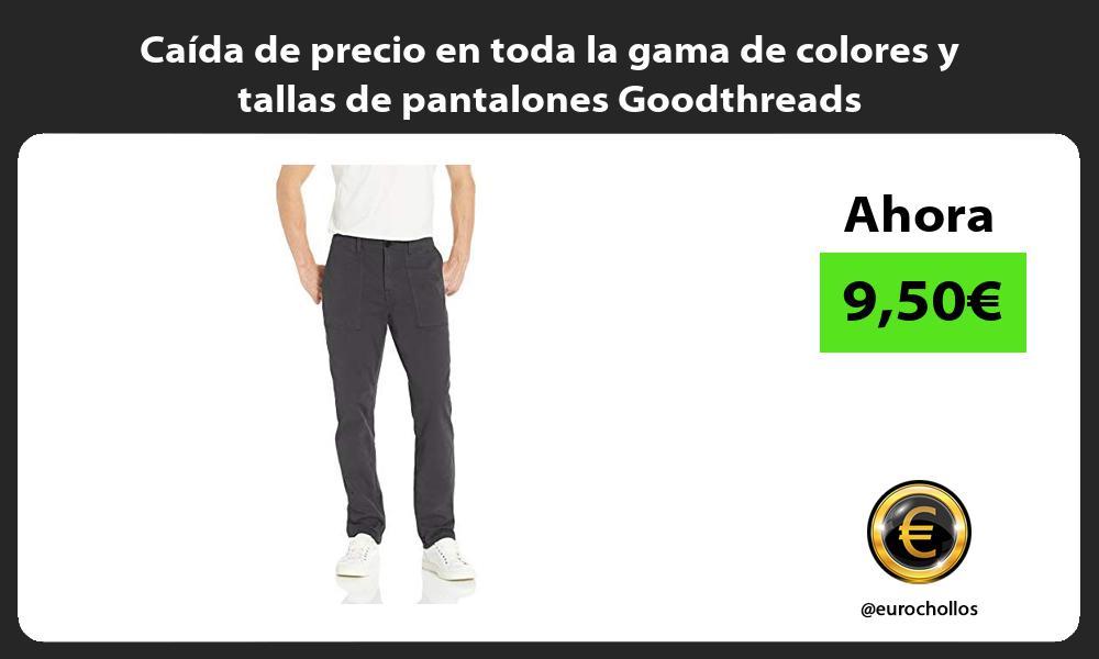 Caída de precio en toda la gama de colores y tallas de pantalones Goodthreads