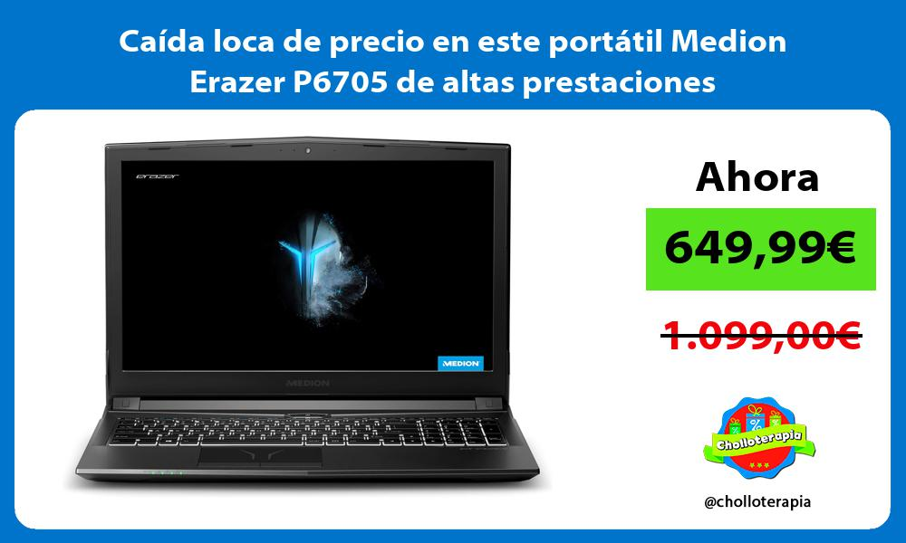 Caída loca de precio en este portátil Medion Erazer P6705 de altas prestaciones