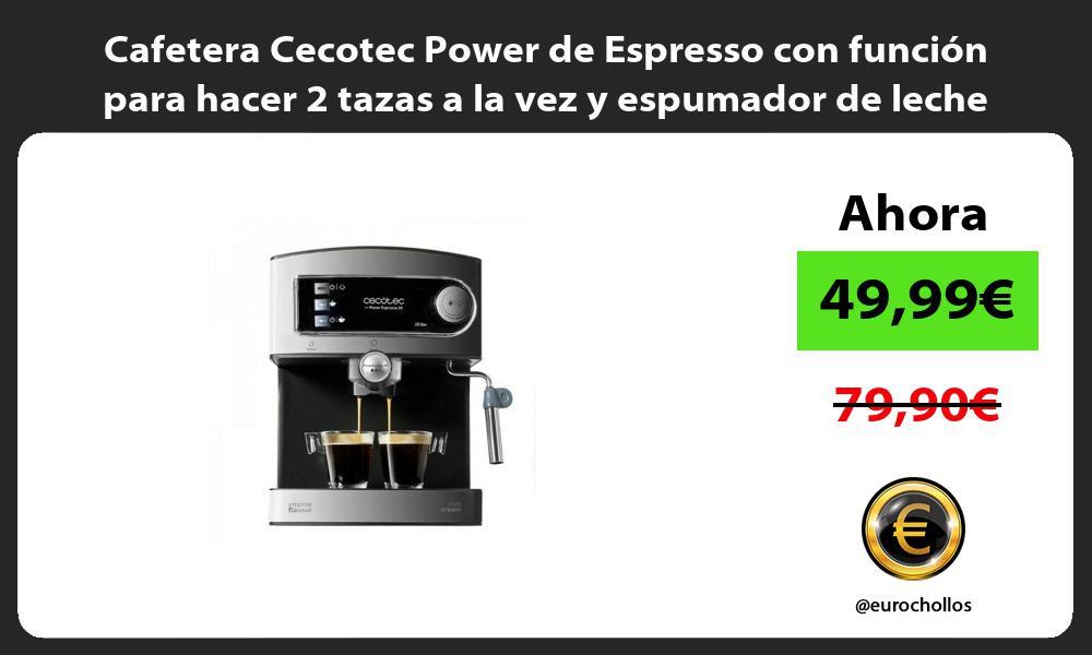 Cafetera Cecotec Power de Espresso con función para hacer 2 tazas a la vez y espumador de leche