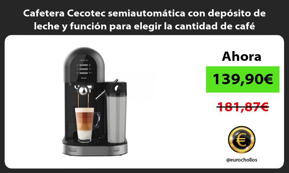 Cafetera Cecotec semiautomática con depósito de leche y función para elegir la cantidad de café