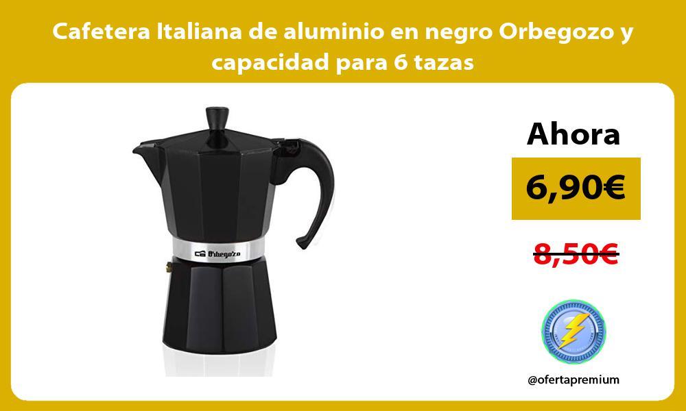 Cafetera Italiana de aluminio en negro Orbegozo y capacidad para 6 tazas