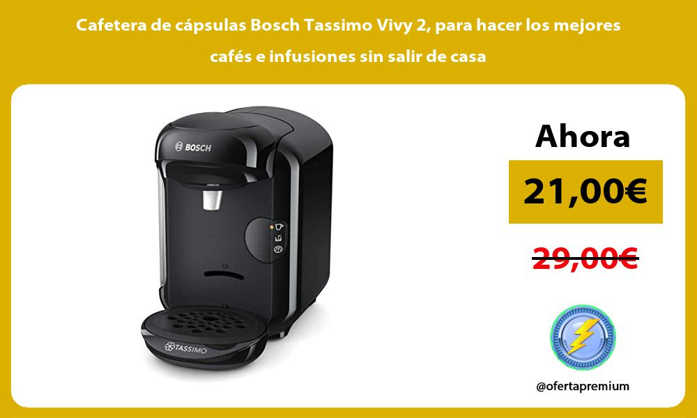 Cafetera de cápsulas Bosch Tassimo Vivy 2 para hacer los mejores cafés e infusiones sin salir de casa