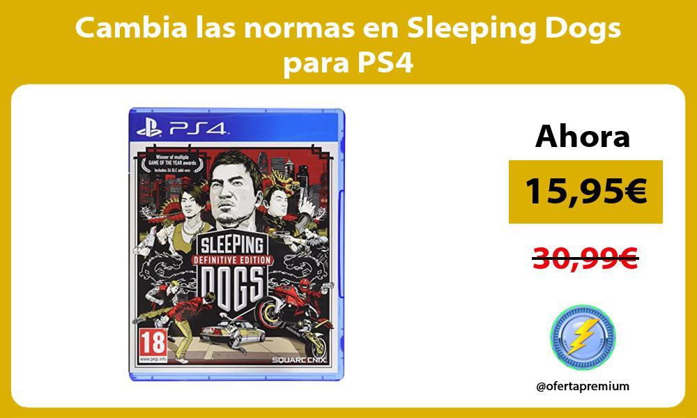Cambia las normas en Sleeping Dogs para PS4