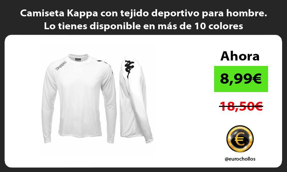 Camiseta Kappa con tejido deportivo para hombre Lo tienes disponible en más de 10 colores