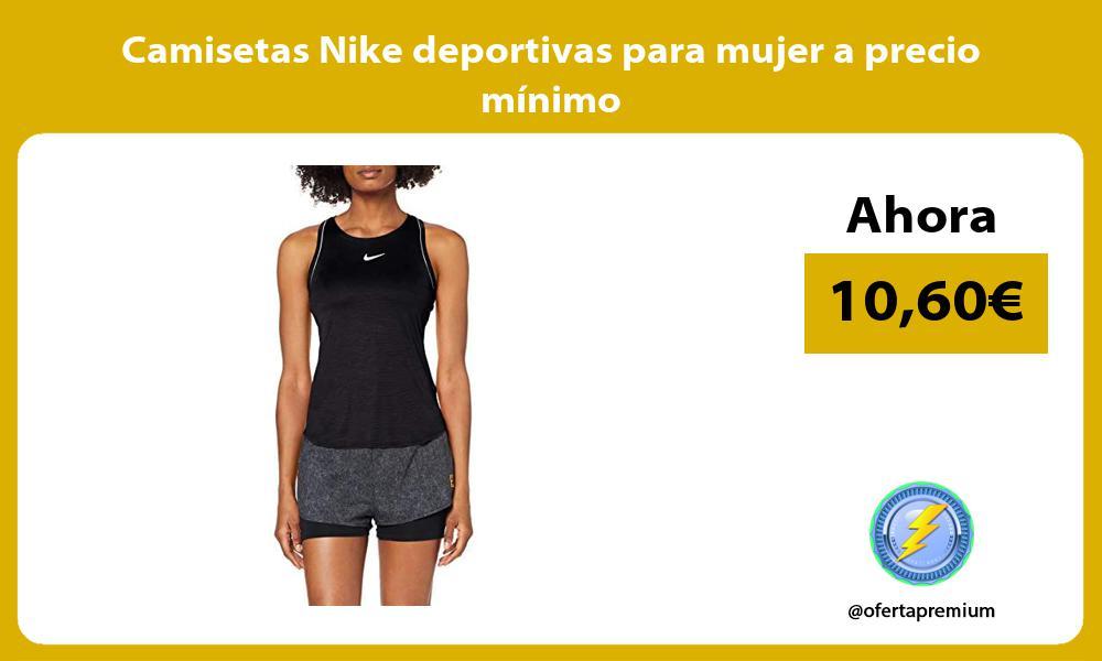 Camisetas Nike deportivas para mujer a precio mínimo