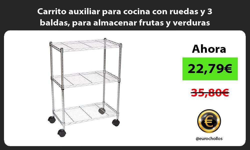 Carrito auxiliar para cocina con ruedas y 3 baldas para almacenar frutas y verduras