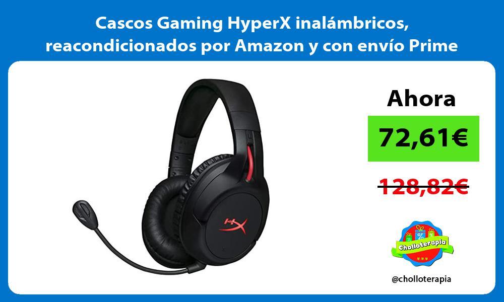 Cascos Gaming HyperX inalámbricos reacondicionados por Amazon y con envío Prime