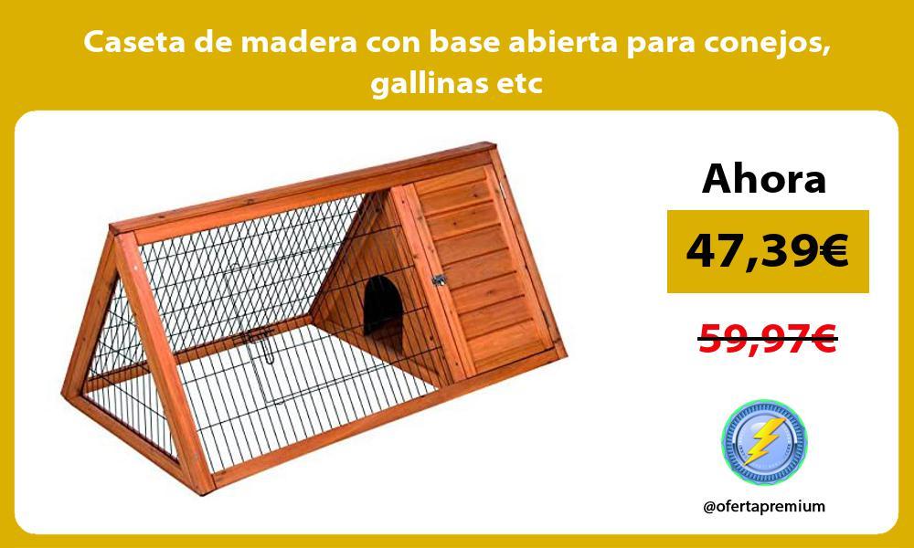 Caseta de madera con base abierta para conejos gallinas etc