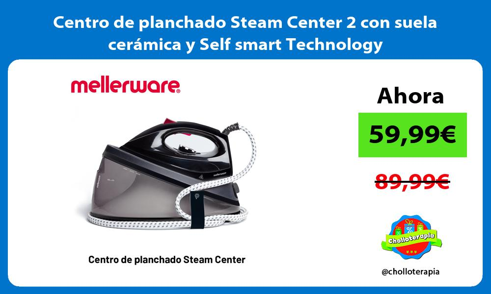 Centro de planchado Steam Center 2 con suela cerámica y Self smart Technology