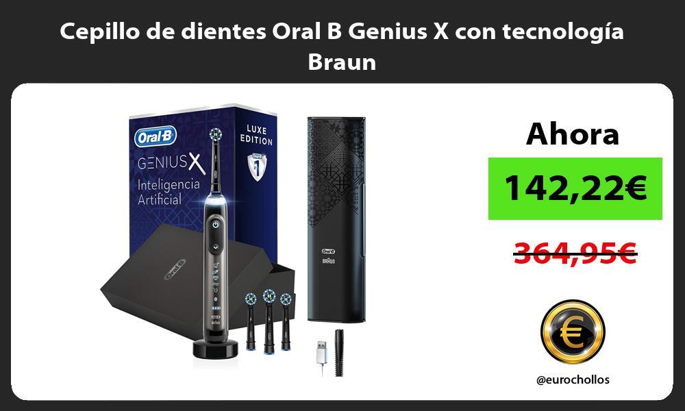 Cepillo de dientes Oral B Genius X con tecnología Braun