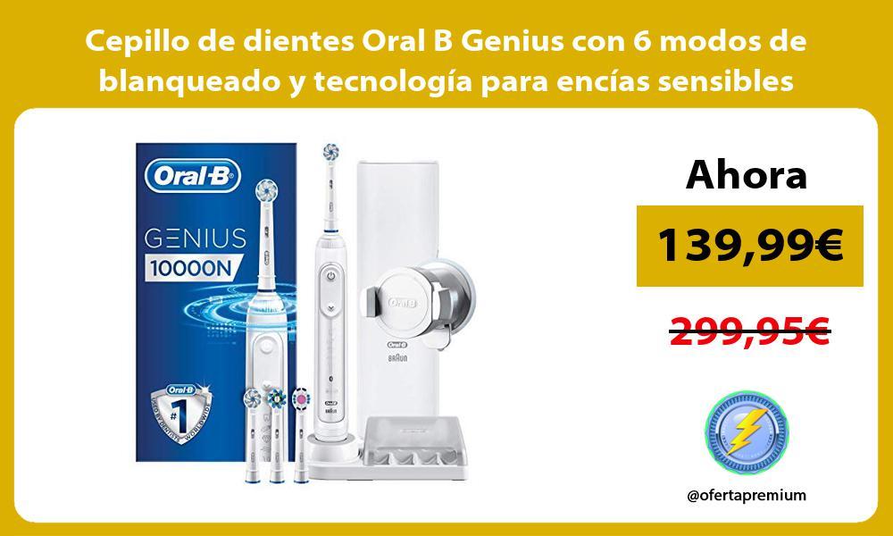 Cepillo de dientes Oral B Genius con 6 modos de blanqueado y tecnología para encías sensibles