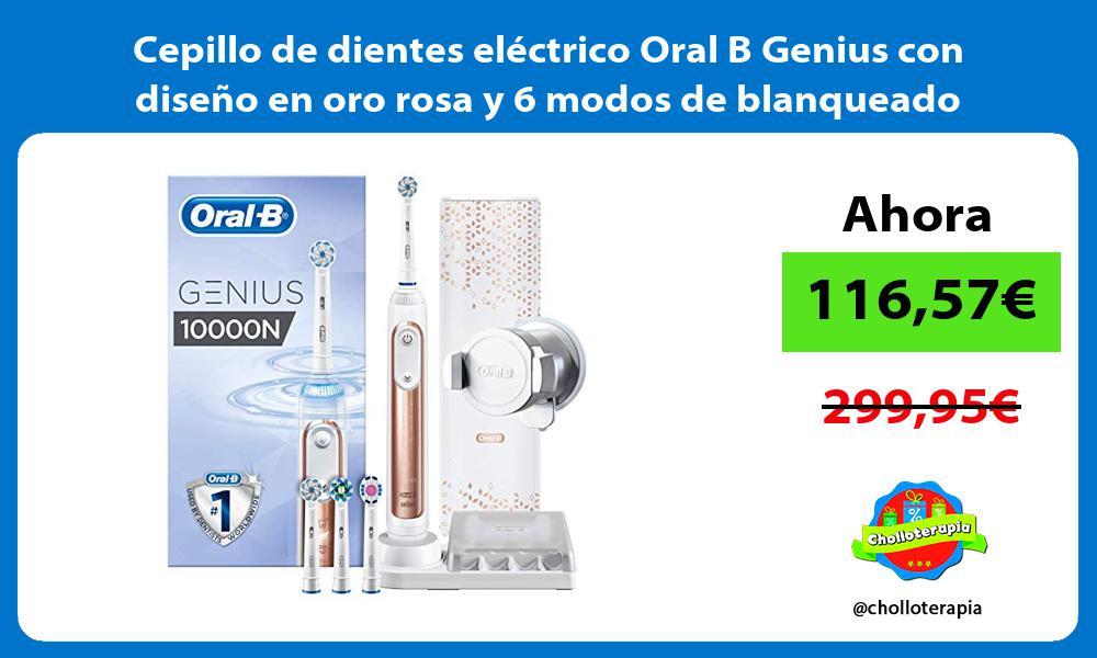 Cepillo de dientes eléctrico Oral B Genius con diseño en oro rosa y 6 modos de blanqueado