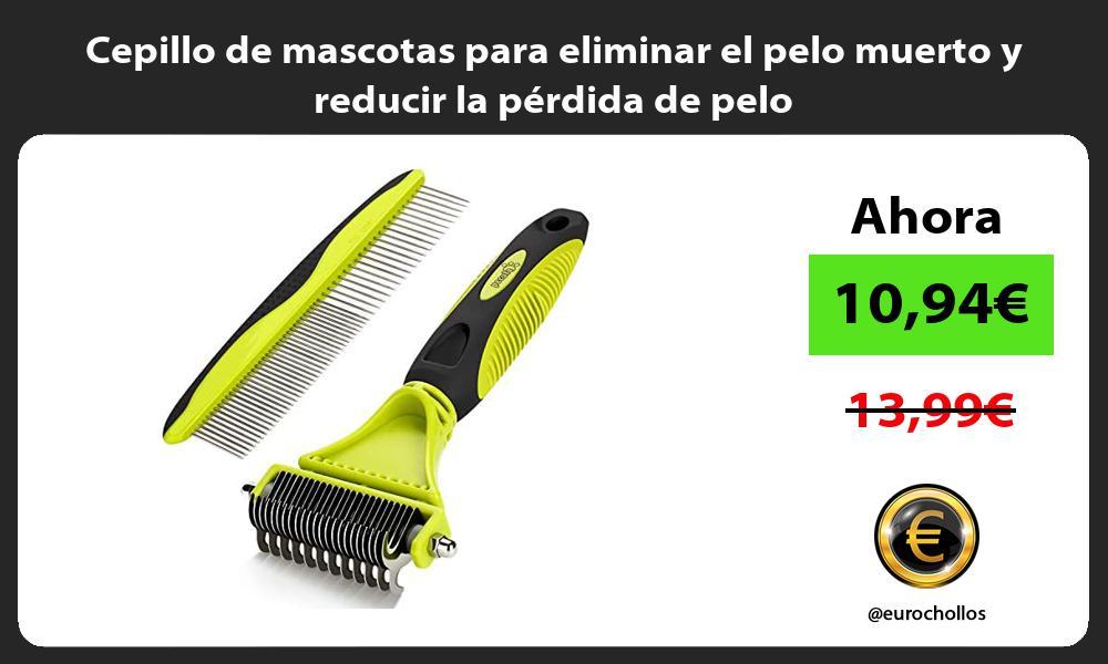 Cepillo de mascotas para eliminar el pelo muerto y reducir la pérdida de pelo