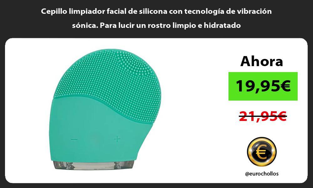 Cepillo limpiador facial de silicona con tecnología de vibración sónica Para lucir un rostro limpio e hidratado