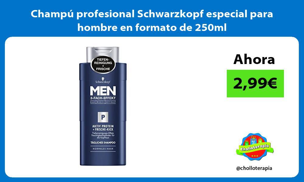 Champú profesional Schwarzkopf especial para hombre en formato de 250ml