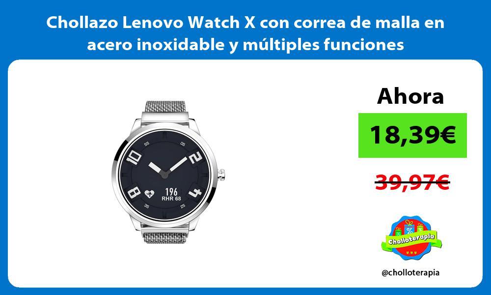 Chollazo Lenovo Watch X con correa de malla en acero inoxidable y múltiples funciones