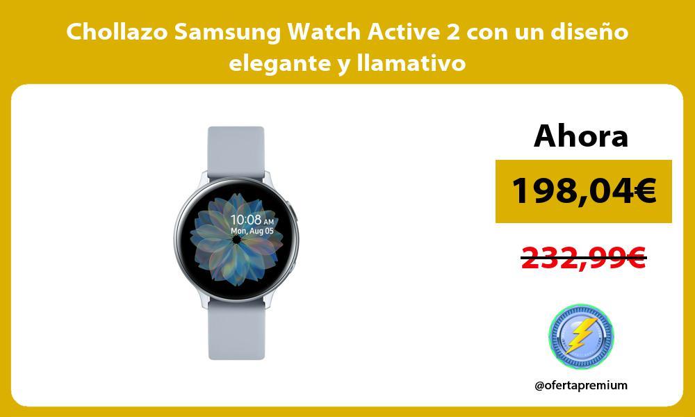 Chollazo Samsung Watch Active 2 con un diseño elegante y llamativo