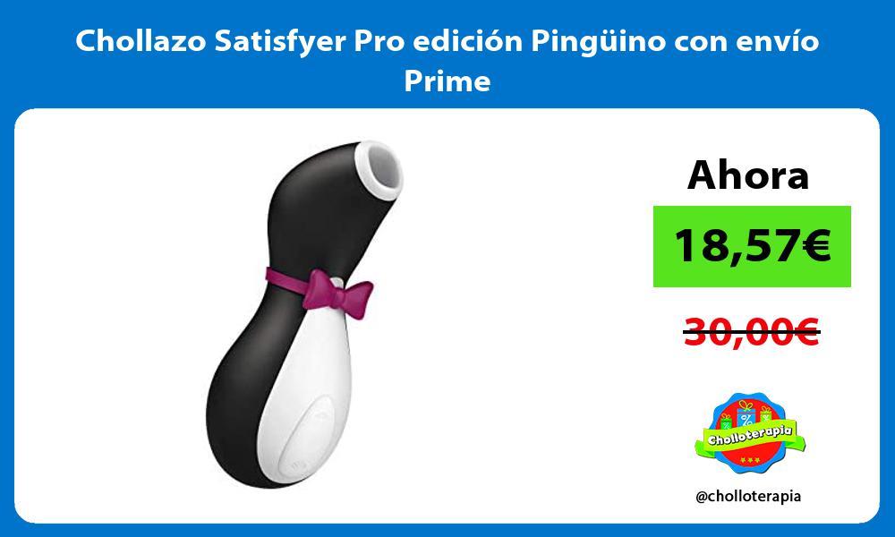 Chollazo Satisfyer Pro edición Pingüino con envío Prime