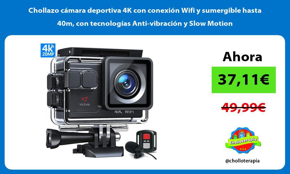 Chollazo cámara deportiva 4K con conexión Wifi y sumergible hasta 40m con tecnologías Anti vibración y Slow Motion