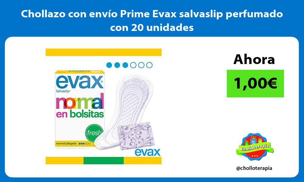 Chollazo con envío Prime Evax salvaslip perfumado con 20 unidades