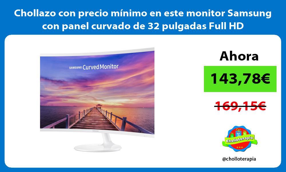 Chollazo con precio mínimo en este monitor Samsung con panel curvado de 32 pulgadas Full HD