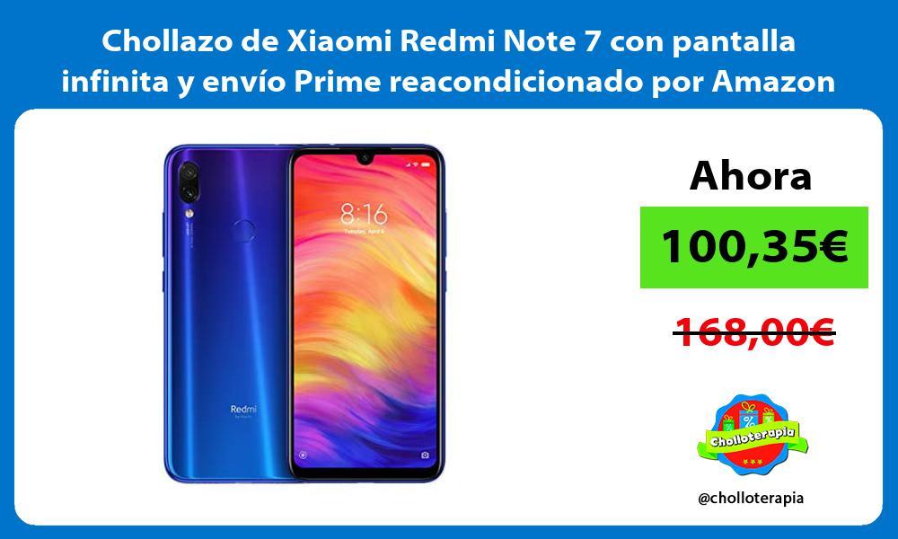 Chollazo de Xiaomi Redmi Note 7 con pantalla infinita y envío Prime reacondicionado por Amazon