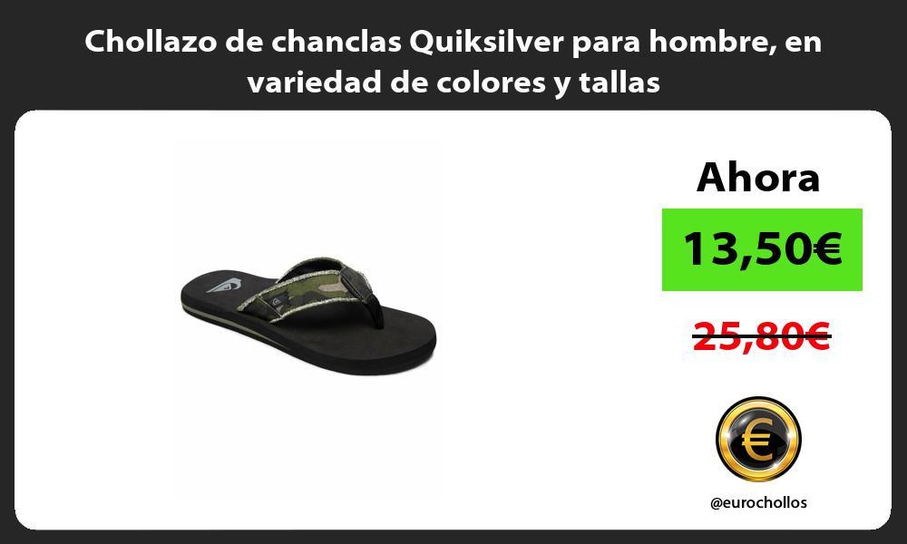 Chollazo de chanclas Quiksilver para hombre en variedad de colores y tallas