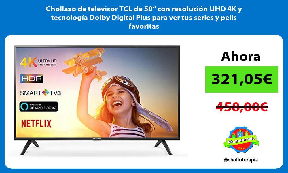 """Chollazo de televisor TCL de 50"""" con resolución UHD 4K y tecnología Dolby Digital Plus para ver tus series y pelis favoritas"""