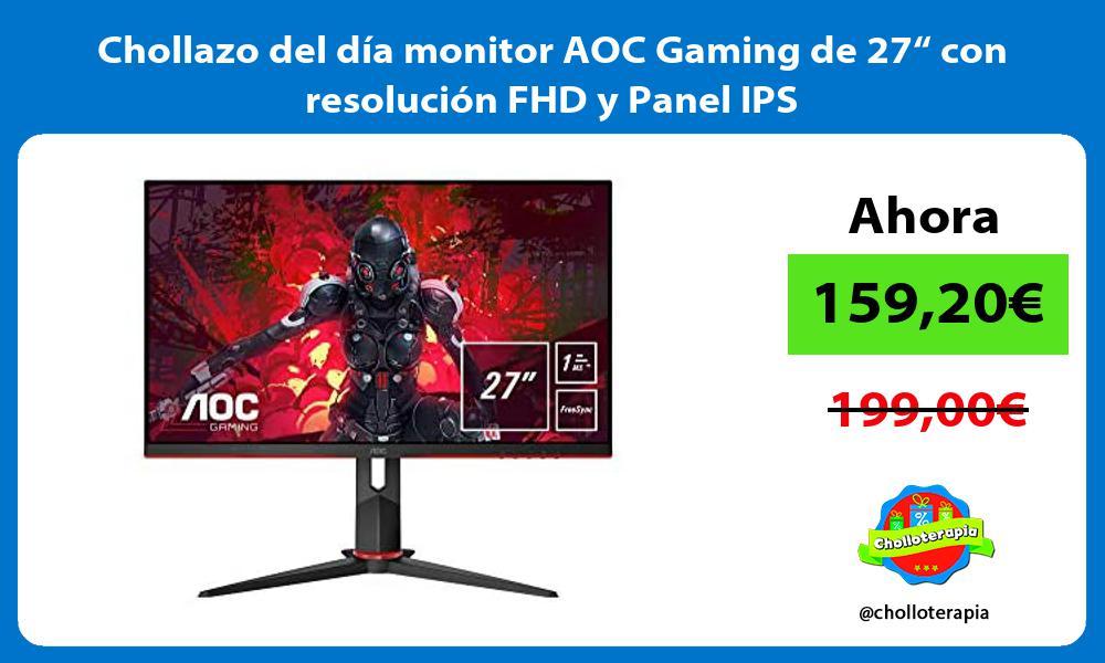 """Chollazo del día monitor AOC Gaming de 27"""" con resolución FHD y Panel IPS"""