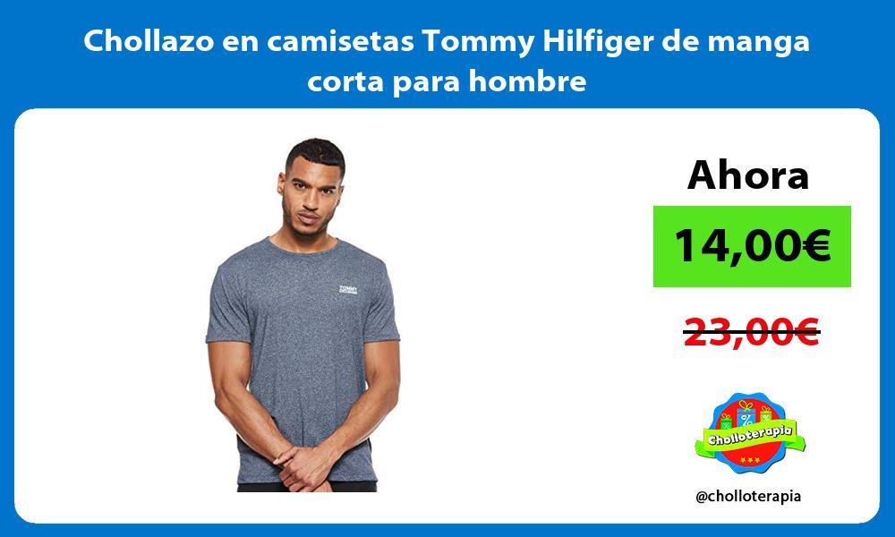 Chollazo en camisetas Tommy Hilfiger de manga corta para hombre