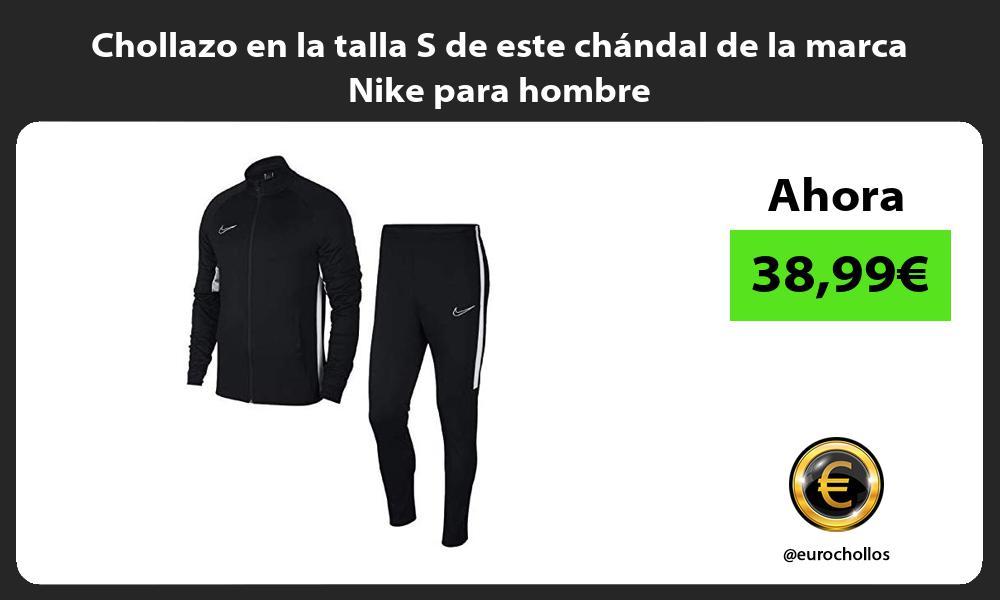 Chollazo en la talla S de este chándal de la marca Nike para hombre