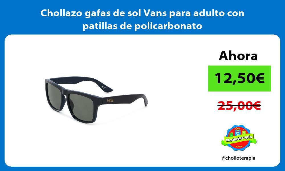 Chollazo gafas de sol Vans para adulto con patillas de policarbonato